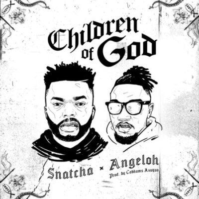 Children Of God – Snatcha Ft. Angeloh