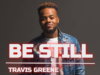 Travis Greene Be Still Mp3