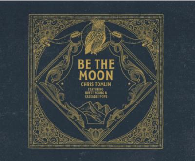 Be the moon chris tomlin