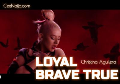 loyal brave true christina aguilera