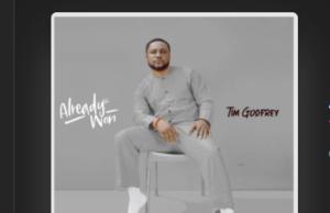 Tim Godfrey Already Won Album