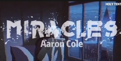 Aaron Cole Miracles