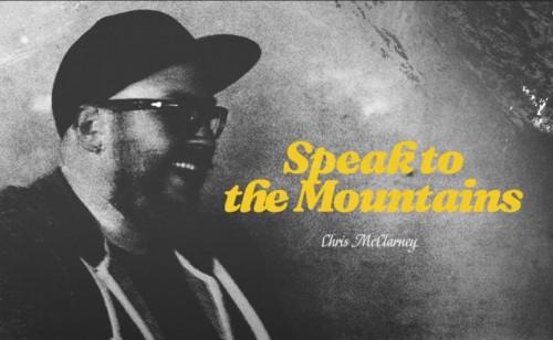 Chris McClanery Speak To The Mountain