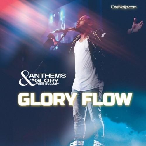 TODD DULANEY GLORY FLOW