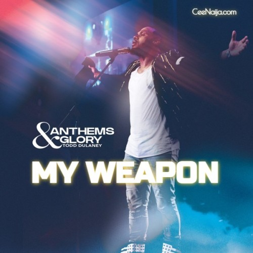 Todd Dulaney My Weapon