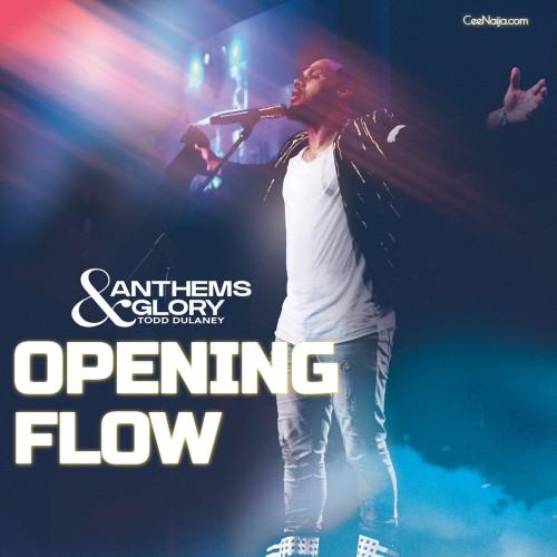 Todd Dulaney Opening Flow