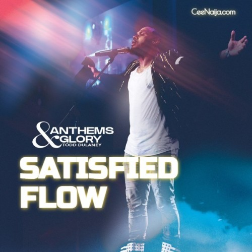Todd Dulaney Satisfied Flow