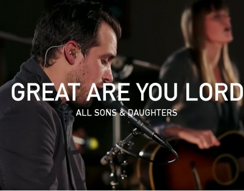 Al Sons and daughters Great ARe You Lord