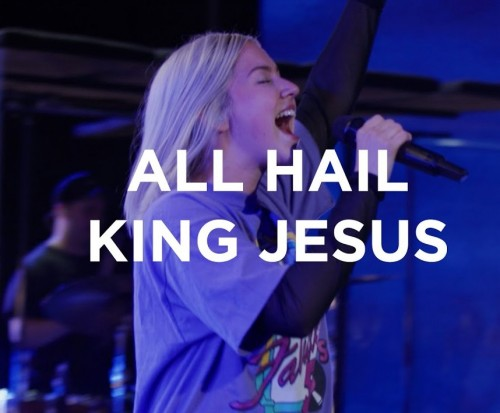 All Hail King Jesus Josie Buchanan Bethel