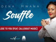 Dena Mwana Close To You Called Out Music