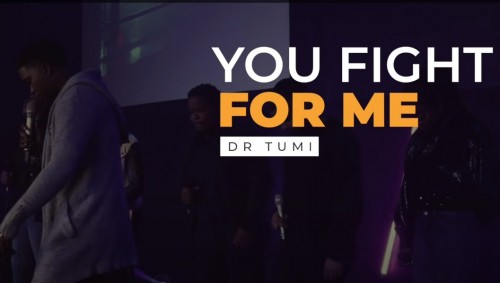 Dr Tumi You Fight For Me
