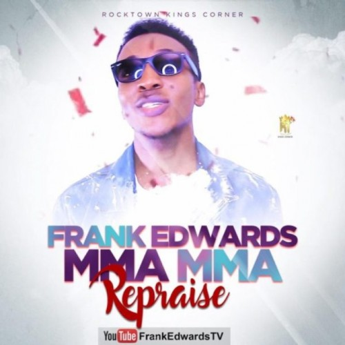 Frank Edwards – Mma Mma Repraise