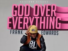 Frank Edwards God Over Everything