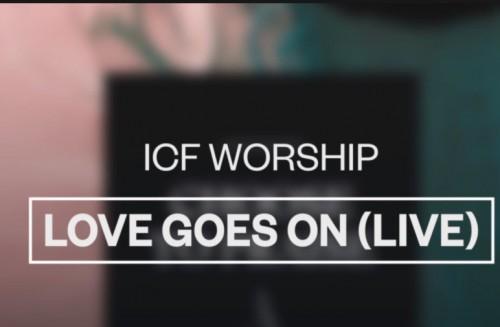 ICF Worship Life Goes On