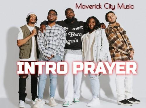 Maverick City Music Intro Prayer
