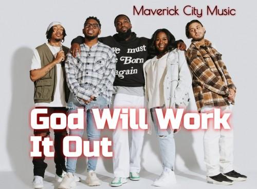 Maverick City Music od Will WOrk It Out