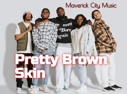 Maverick City Pretty Brown Skin