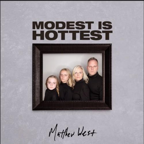 Modest Is Hottest Matthew West