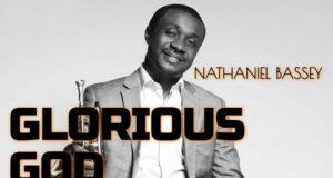 Nathaniel Bassey Glorious God