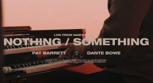 Pat Barrett Nothing Something Ft Dante Bowe