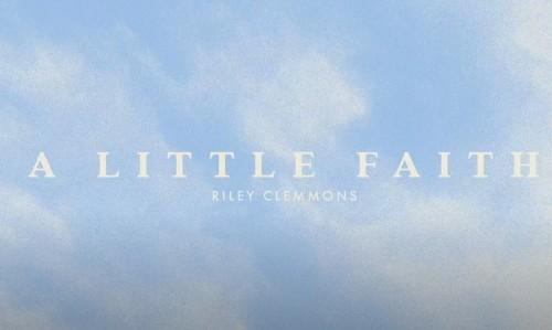 Riley Clemmons A Little Faith