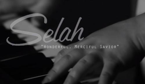 Selah Wonderful Merciful Savior