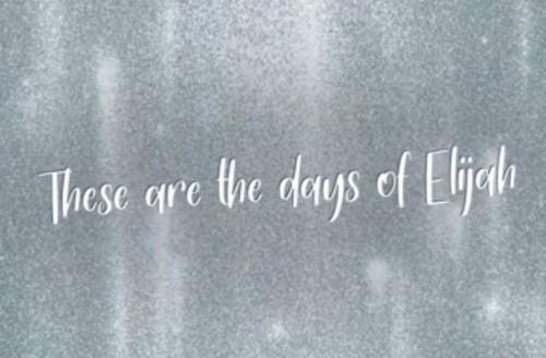 These Are The Days Of Elijah Joyous Celebration
