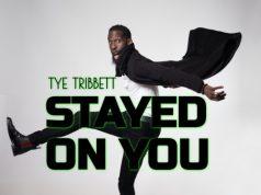 Tye Tribbett Stayed On You
