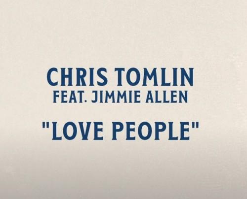 Chris Tomlin Love People Jimmie Allen