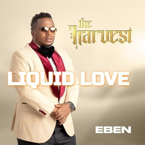 Eben Liquid Love