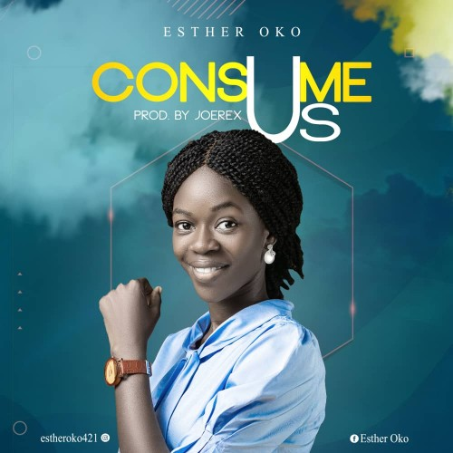 Esther Oko Consume Us