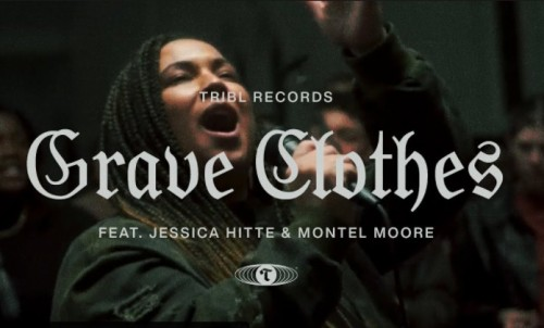 Grave Clothes Maverick City Music TRIBL