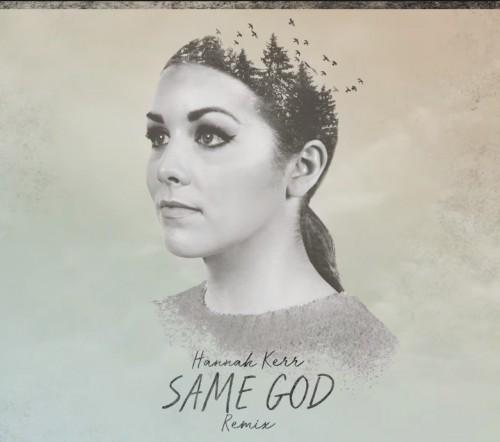 Hannah Kerr Same God Remix