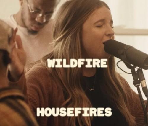 Housefires Wildfire Kirby Kaple