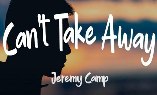 Jeremy Camp Cant Take Away