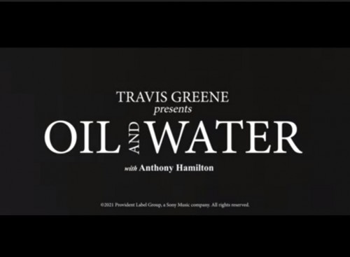 Travis Greene Oil and Water