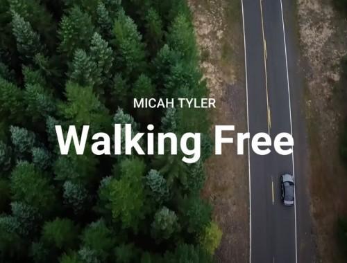 Walking Free Micah Tyler