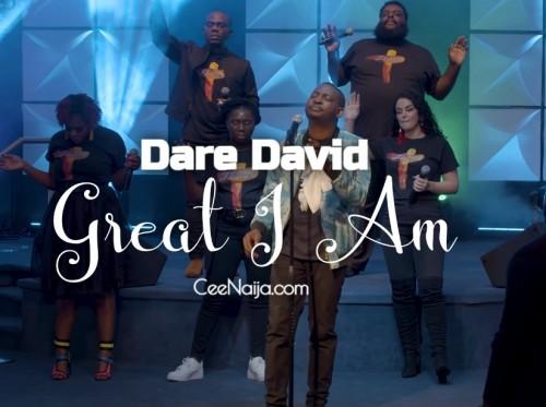 Dare David Great I Am