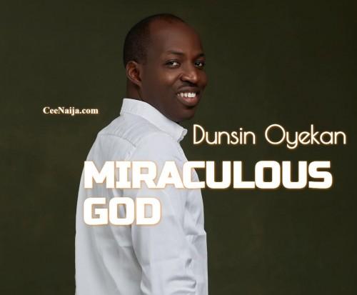 Dunsin Oyekan Miraculous God