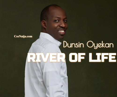 Dunsin Oyekan River Of Life