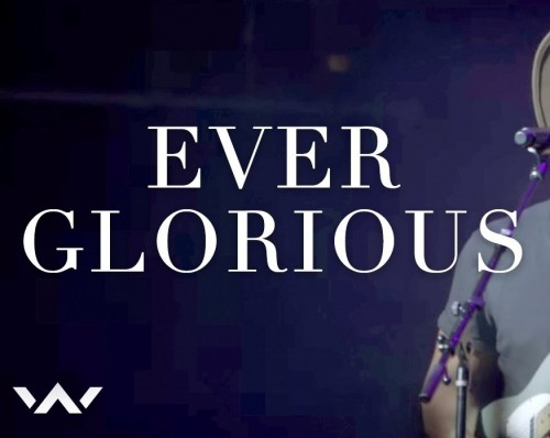 Elevation Worship Ever Glorious