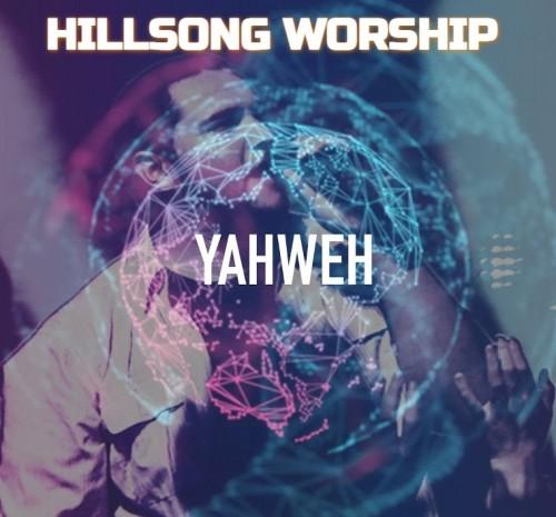 Hillsong Worship Yahweh We Look To Yahweh