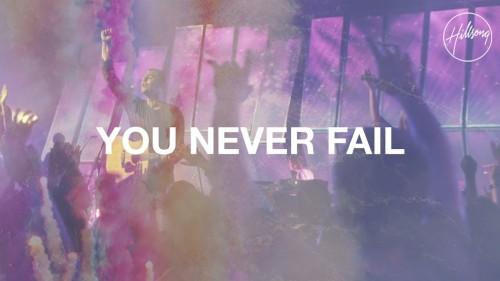 Hillsong Worship You Never Fail