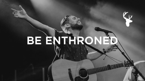 Jeremy Riddle Bethel Music Be Enthroned
