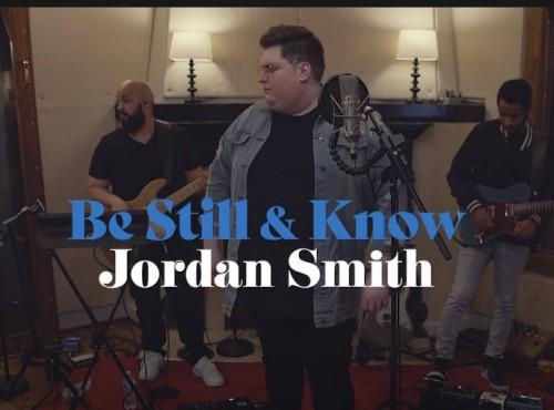 Jordan Smith Be Still Know