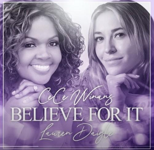 Believe For It Cece Winans Lauren Daigle