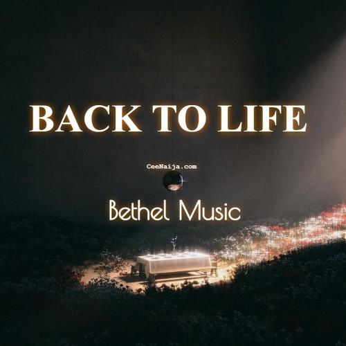 Bethel Music Back To Life Ft Zahriya Zachary