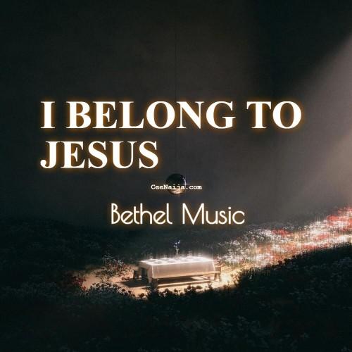 Bethel Music I Belong To Jesus