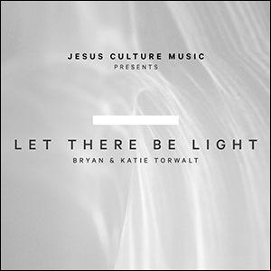 Bryan Katie Torwalt Let There Be Light