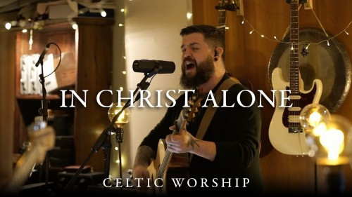 Celtic Worship In Christ Alone